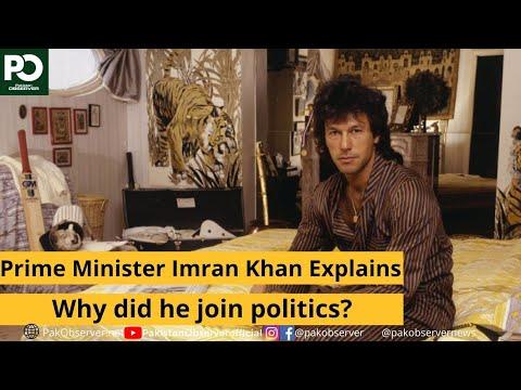 Prime Minister Imran Khan Explains Why did he join politics?    Pakistan Observer