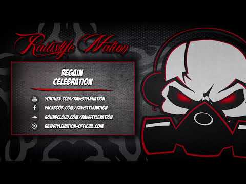Regain - Celebration (☆RAWSTYLE NATION☆)