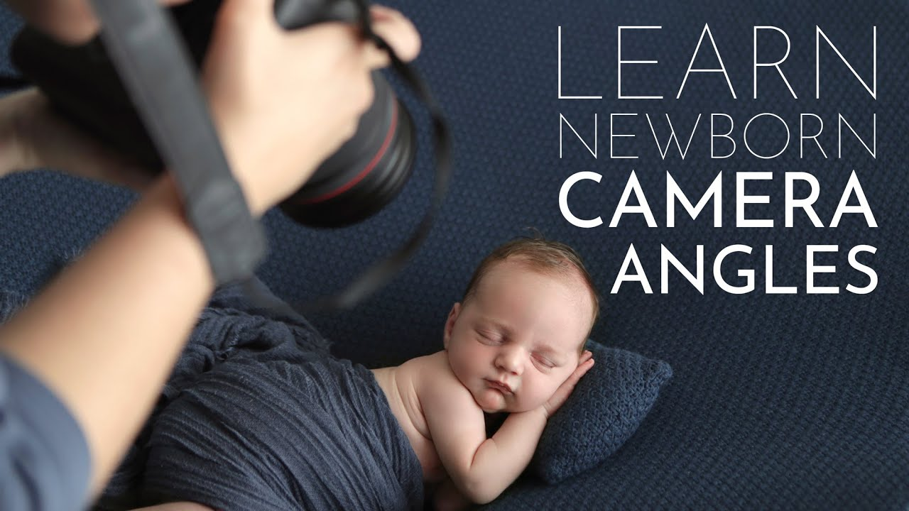 Learn The Right CAMERA ANGLES for Newborn Baby Photography