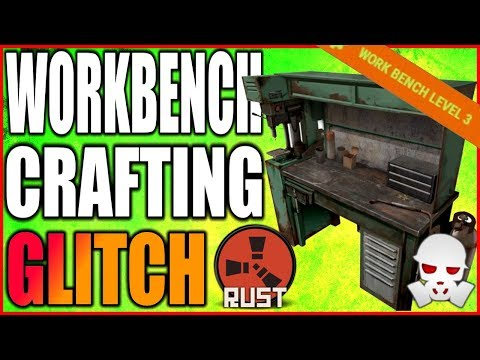Game Breaking Workbench Crafting Exploit (Rust)