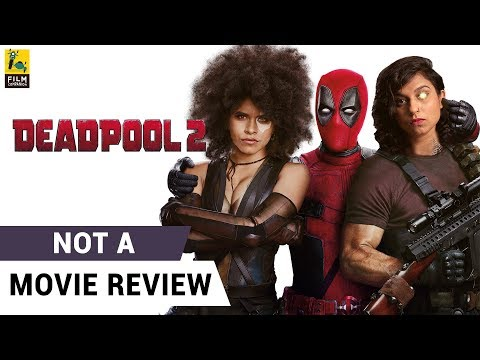 Deadpool 2 | Not A Movie Review | Sucharita Tyagi | Film Companion