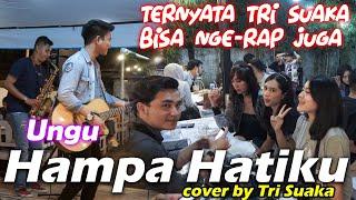 HAMPA HATIKU - UNGU (lIRIK) COVER BY TRI SUAKA & FRENDS