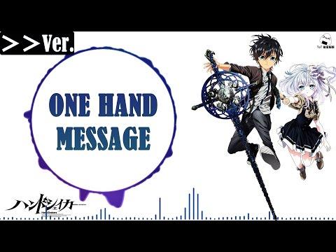【倍速版】【抖腿吧】Hand Shakers OP 「One Hand Message」 by OxT