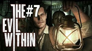 The Evil Within #7 Эпизод 6 САМИ НЕ СВОИ
