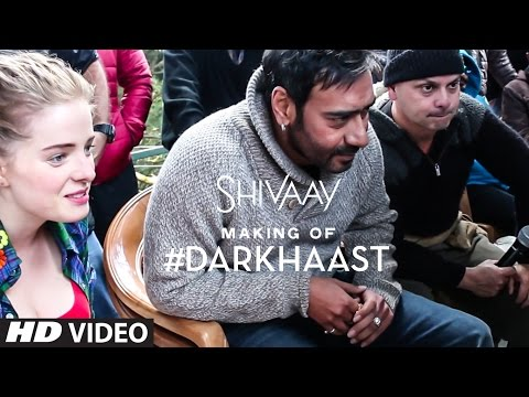 Making of DARKHAAST Video Song  |  SHIVAAY...