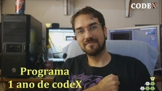 codeX - Especial Aniversário de 1 ano de codeX