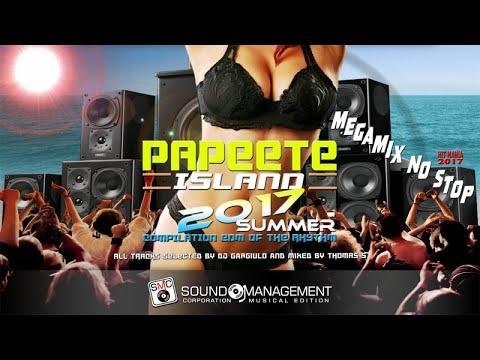 *MEGAMIX NO STOP* PAPEETE SUMMER 2017 (Compilation EDM & CLUB) - Selected Dj Gargiulo Mixed Thomas S