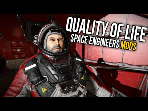 Space Engineers - Top Quality Of Life Mods
