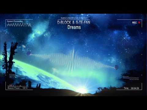 D-Block & S-te-Fan - Dreams [HQ Edit]