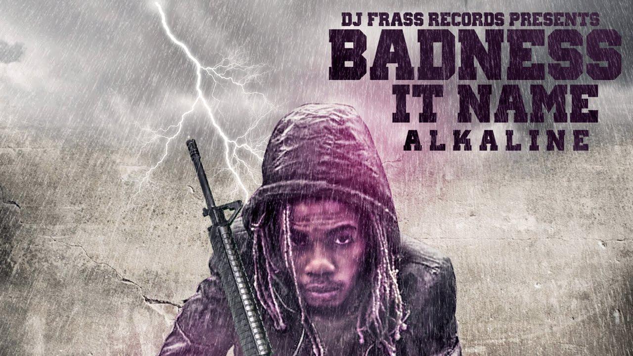 Download Alkaline - Badness It Name