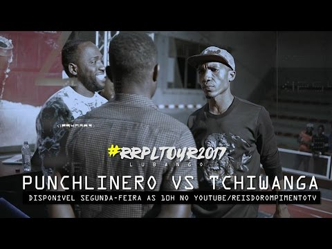 "Download #RRPL Apresenta Punchlinero VS Tchiwanga ""LUBANGO"" 2017"