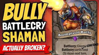 BULLY IS BROKEN!! For Real! Highlander Quest Shaman is Too!   Galakrond's Awakening   Hearthstone