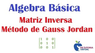 Matriz Inversa - Metodo Gauss Jordan - Matrices - Video 093