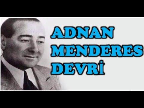 ADNAN MENDERES DEVRİ (DEMOKRAT PARTİ) -Taner Hoca-