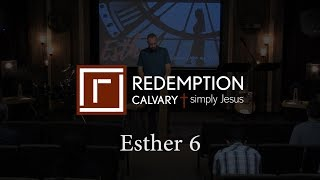 Esther 6 - Redemption Calvary