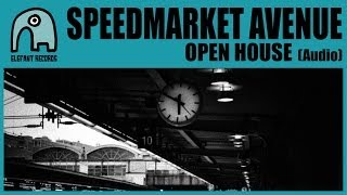 SPEEDMARKET AVENUE - Open House [Audio]