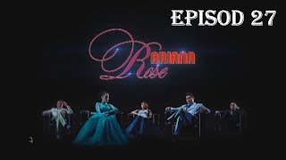 Download Video Ariana Rose | Episod 27 MP3 3GP MP4