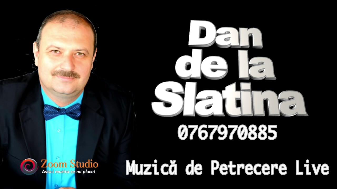 Dan De La Slatina Super Muzica De Petrecere Cel Mai Frumos Colaj