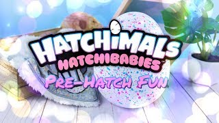 Sneak Peek: ALL NEW Hatchimals HatchiBabies - Caring for your HatchiBabies Egg
