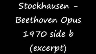Stockhausen - Beethoven Opus 1970 side b (excerpt)