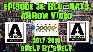 (Arrow Video Collection) Ep 35: Blu-Rays Part 3 | Shelf By Shelf 2017/2018