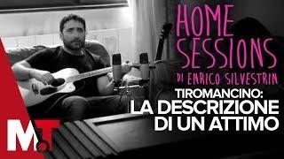 Home Sessions - Tiromancino - La Descrizione di un Attimo