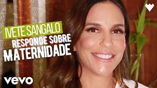 Baixar Ivete Sangalo - IVETE RESPONDE SOBRE MATERNIDADE