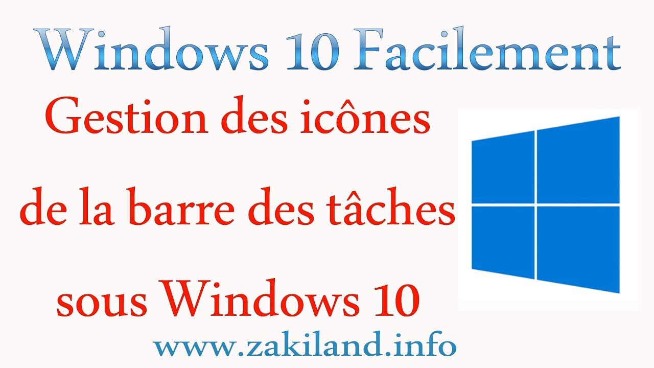 windows 10 facilement tuto gestion des ic nes de la barre des t ches sous windows 10 youtube. Black Bedroom Furniture Sets. Home Design Ideas