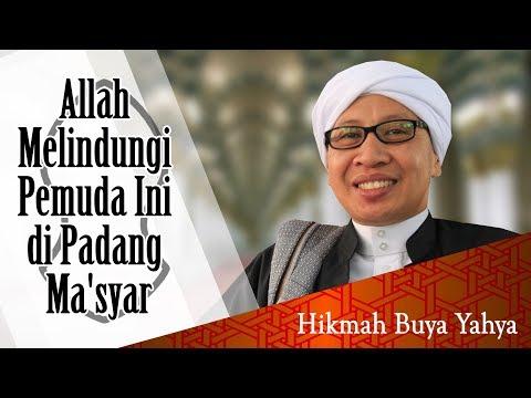 Allah Melindungi Pemuda Ini di Padang Ma'syar - Hikmah Buya Yahya