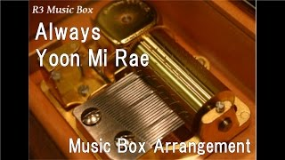 "Always/Yoon Mi Rae [Music Box] (Drama ""Descendants of the Sun"" OST)"