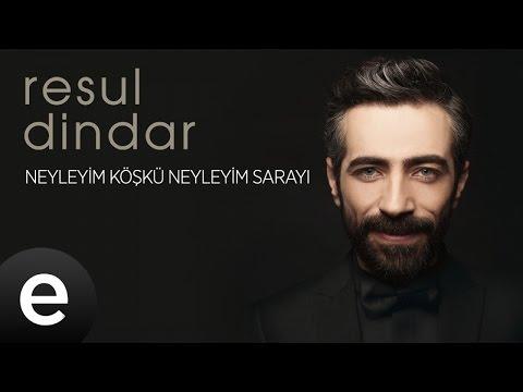 Resul Dindar - Neyleyim Köşkü Neyleyim Sarayı - Official Audio #aşkımeşk #resuldindar