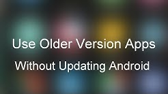 How to Use Older Versions of Android Apps Without Updating?