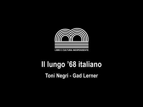 Il lungo '68 italiano | Toni Negri - Gad Lerner