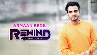 Rewind Episode 1 Armaan Bedil Eyp Creations