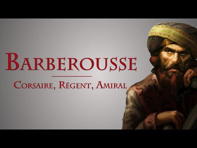 Quelle fut l'influence des Barberousse en Méditerranée ? [QdH#27]