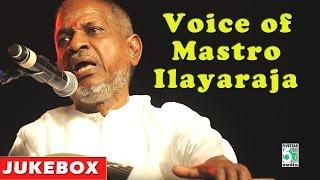 Voice of Mastro Ilayaraja Super Hit Evergreen Audio Jukebox