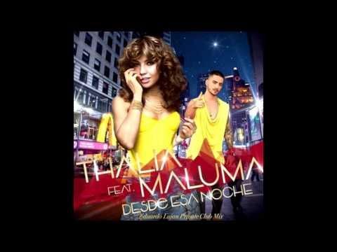 Thalia Feat Maluma - Desde Esa Noche (Eduardo Lujan Private Club Mix)