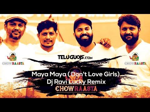 #maya- -#chowraasta-(don't-love-girls)- -dj-ravi-lucky-remix(full-video/mp3-link-is-in-description)