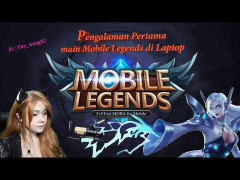 Pengalaman Pertama main ML ( mobile legends ) di laptop