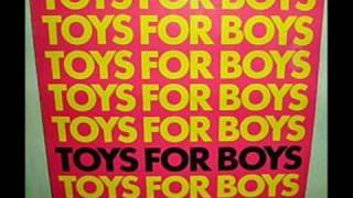 TOYS FOR BOYS  - ( YOUR BODY,  YOUR FEELING )