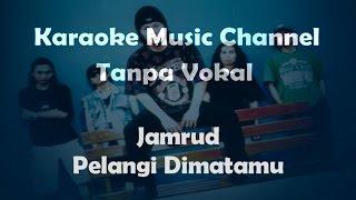 Karaoke Jamrud Pelangi Dimatamu Tanpa Vokal