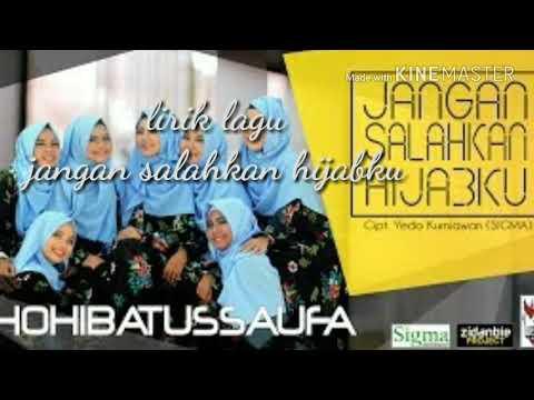 Jangan salahkan hijabku-hibatussaufa (LIRIK)
