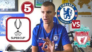 5 Things We NEED CHELSEA vs LIVERPOOL SUPER CUP 2019