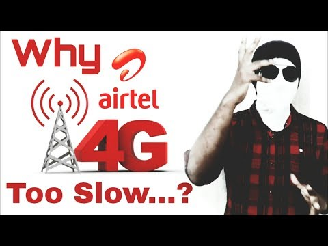 Why Airtel 4G is too SLOW