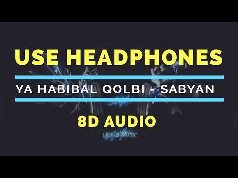 Ya habibal Qolbi - Sabyan [ 8D audio use headphone for the best experience ]
