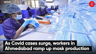 As Covid cases surge, workers inAhmedabad ramp up mask production