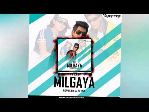 Koi Mil Gaya ( Remix ) - DJ Aftab