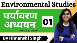 Target CTET-2020 | Environmental Studies (EVS) by Himanshi Singh | Class-01