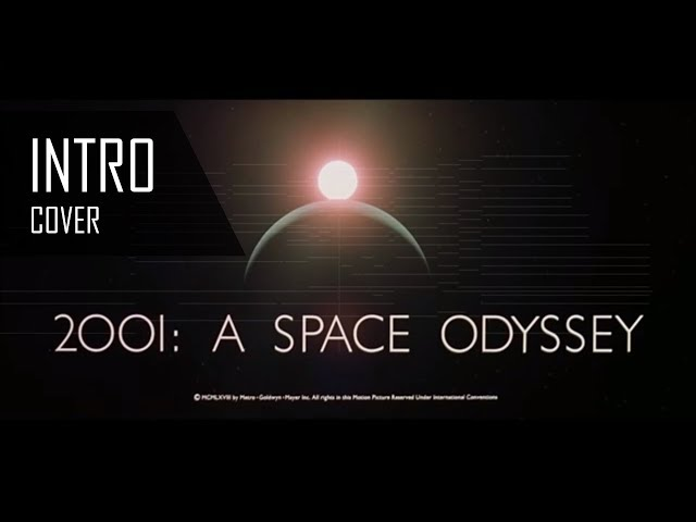 Cover : 2001: A Space Odissey Intro