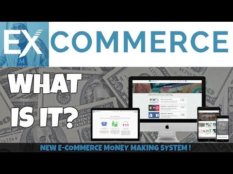 EXCOMMERCE - What Is It? | LIFE CHANGING !